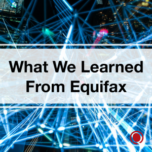 What We Learned from Equifax