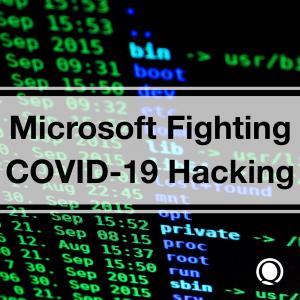 Microsoft Fighting COVID-19 Hacking
