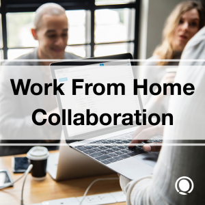 Work From Home Collaboration