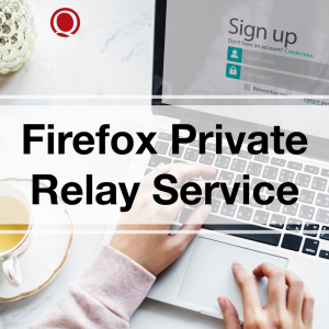 Firefox Private Relay Service