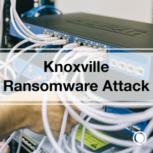 Knoxville Ransomware